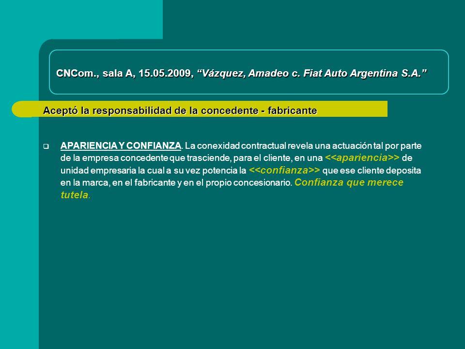 Aceptó la responsabilidad de la concedente - fabricante CNCom., sala A, 15.05.2009, Vázquez, Amadeo c.