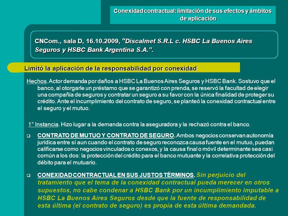 Limitó la aplicación de la responsabilidad por conexidad CNCom., sala D, 16.10.2009, Discalmet S.R.L c.