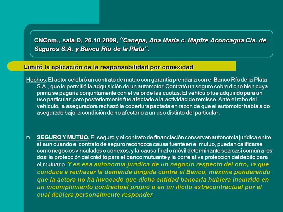 Limitó la aplicación de la responsabilidad por conexidad CNCom., sala D, 26.10.2009, Canepa, Ana María c.