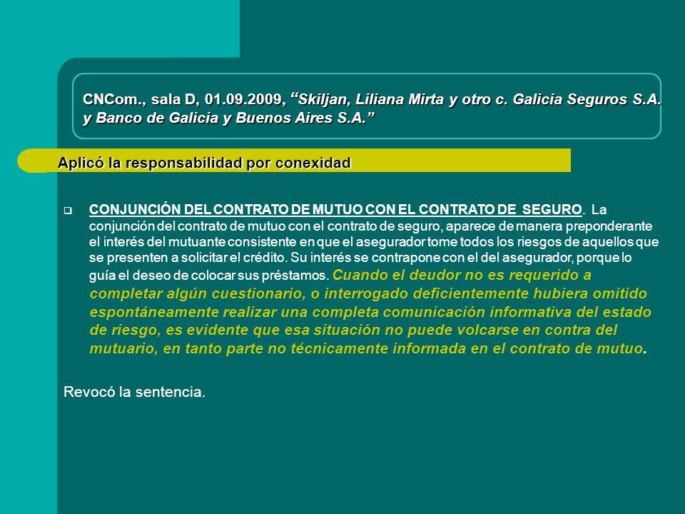 Aplicó la responsabilidad por conexidad CNCom., sala D, 01.09.2009, Skiljan, Liliana Mirta y otro c.