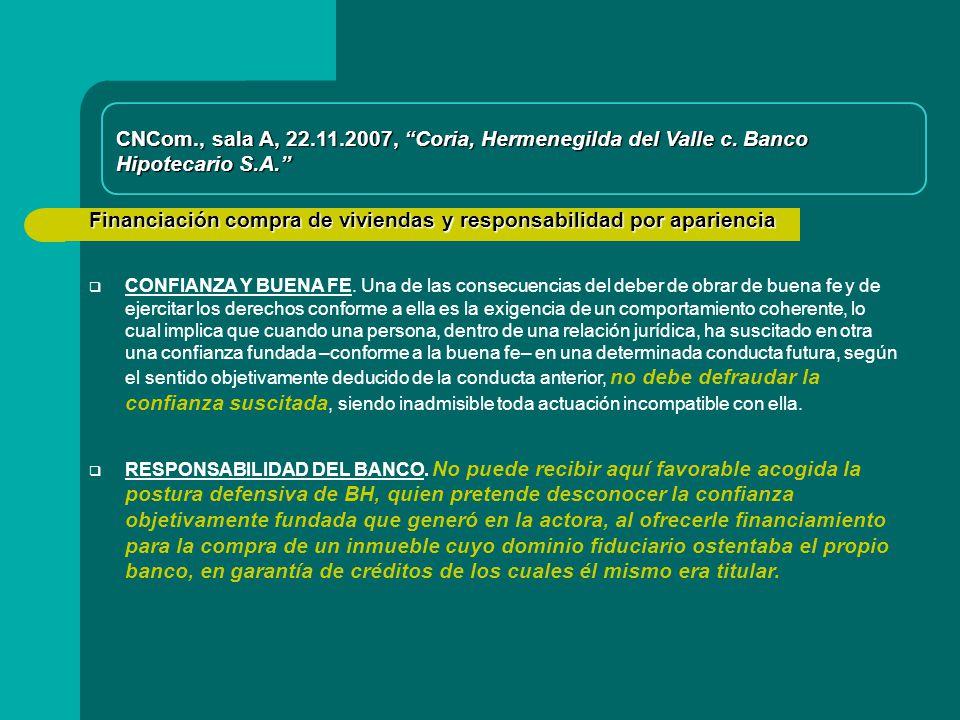 Financiación compra de viviendas y responsabilidad por apariencia CNCom., sala A, 22.11.2007, Coria, Hermenegilda del Valle c.