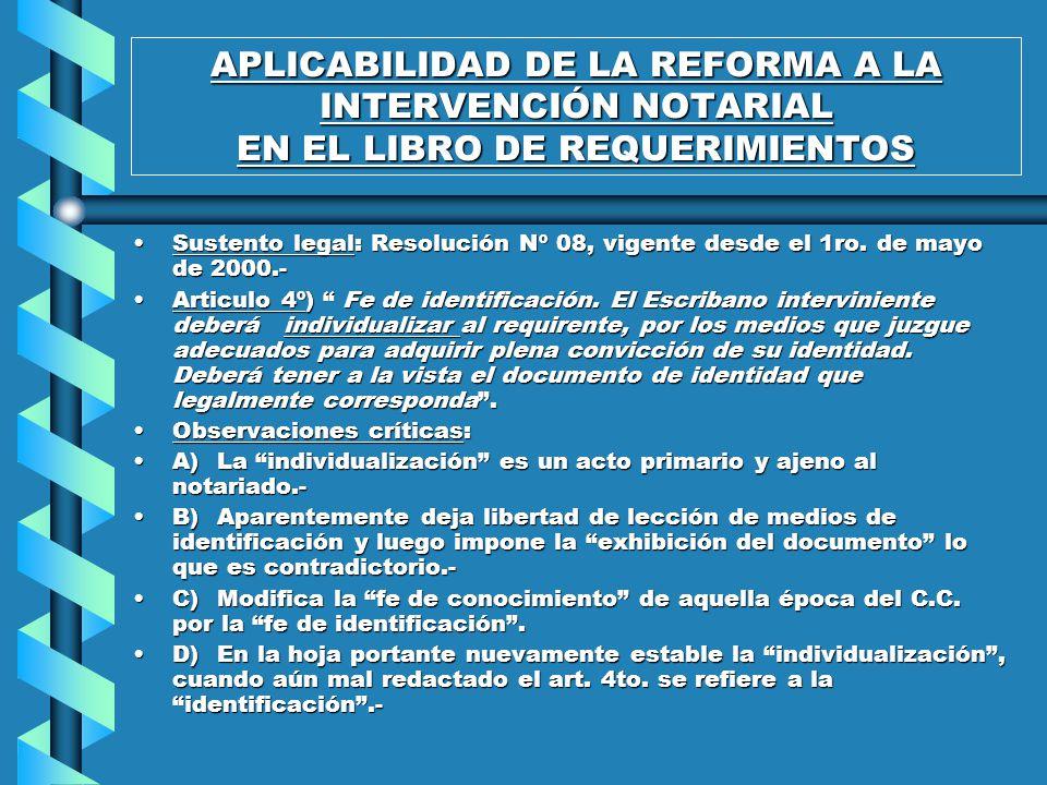 APLICABILIDAD DE LA REFORMA A LA INTERVENCIÓN NOTARIAL EN EL LIBRO DE REQUERIMIENTOS Sustento legal: Resolución Nº 08, vigente desde el 1ro.