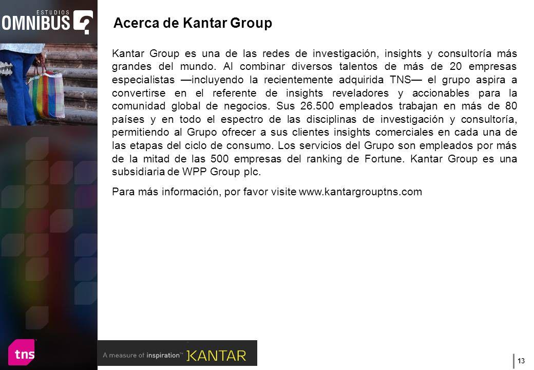 13 Acerca de Kantar Group Kantar Group es una de las redes de investigación, insights y consultoría más grandes del mundo.