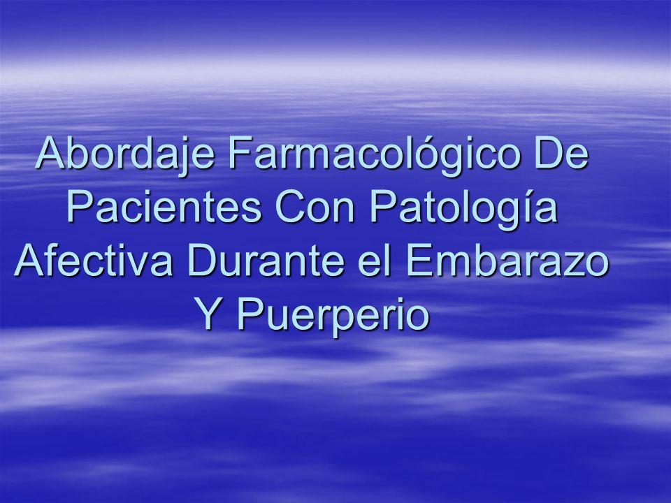 Abordaje Farmacológico De Pacientes Con Patología Afectiva Durante el Embarazo Y Puerperio
