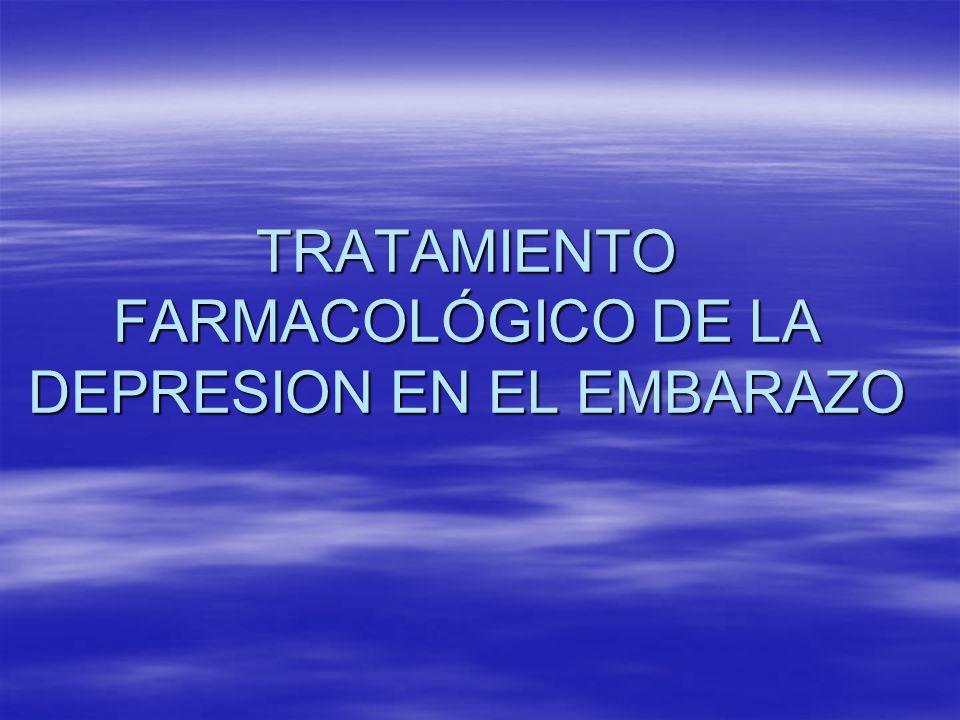 TRATAMIENTO FARMACOLÓGICO DE LA DEPRESION EN EL EMBARAZO