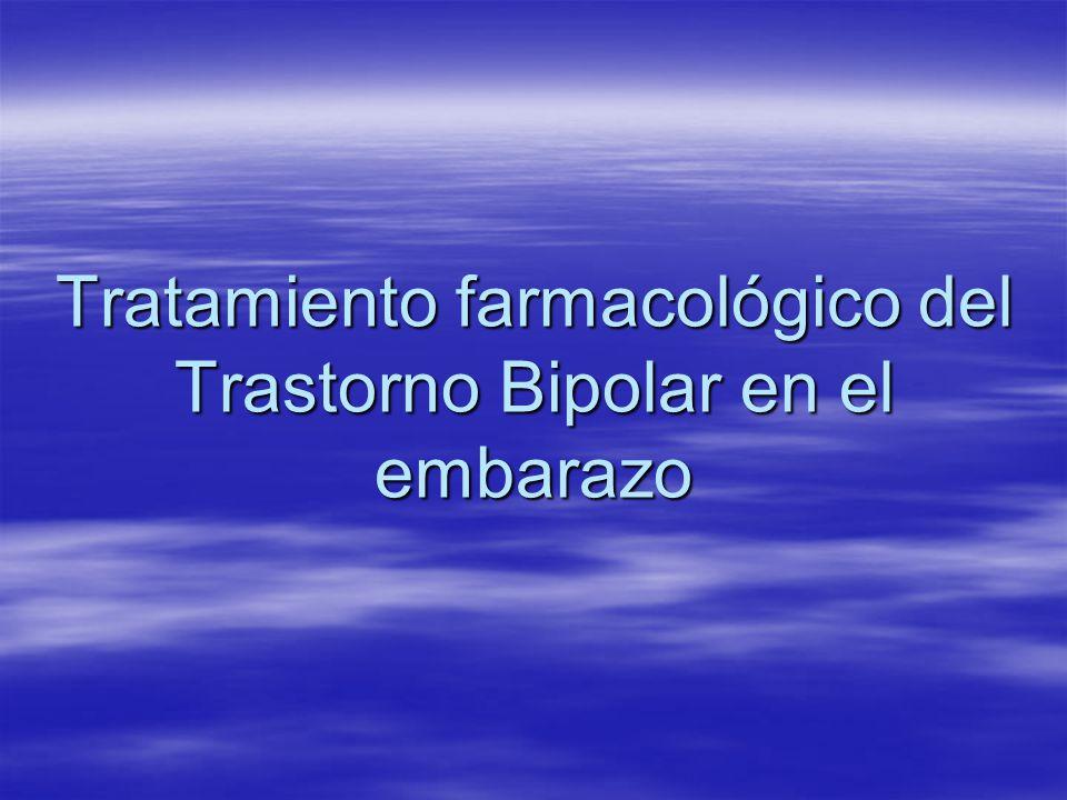 Tratamiento farmacológico del Trastorno Bipolar en el embarazo