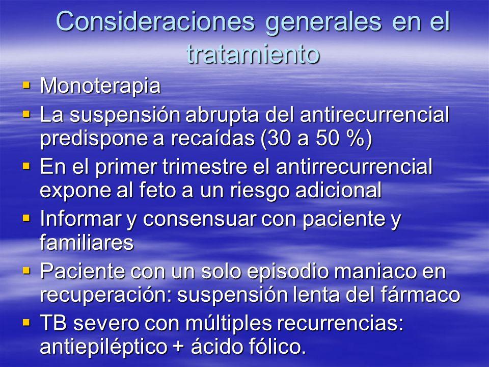 Consideraciones generales en el tratamiento Monoterapia Monoterapia La suspensión abrupta del antirecurrencial predispone a recaídas (30 a 50 %) La su