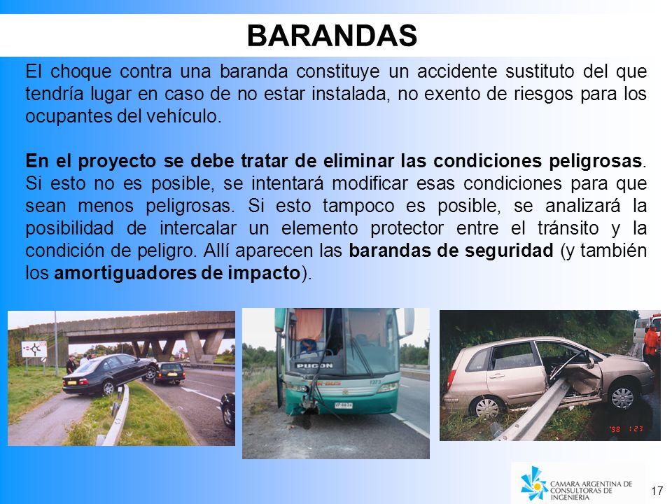 17 El choque contra una baranda constituye un accidente sustituto del que tendría lugar en caso de no estar instalada, no exento de riesgos para los ocupantes del vehículo.