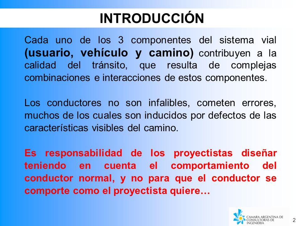 2 INTRODUCCIÓN Cada uno de los 3 componentes del sistema vial (usuario, vehículo y camino) contribuyen a la calidad del tránsito, que resulta de complejas combinaciones e interacciones de estos componentes.
