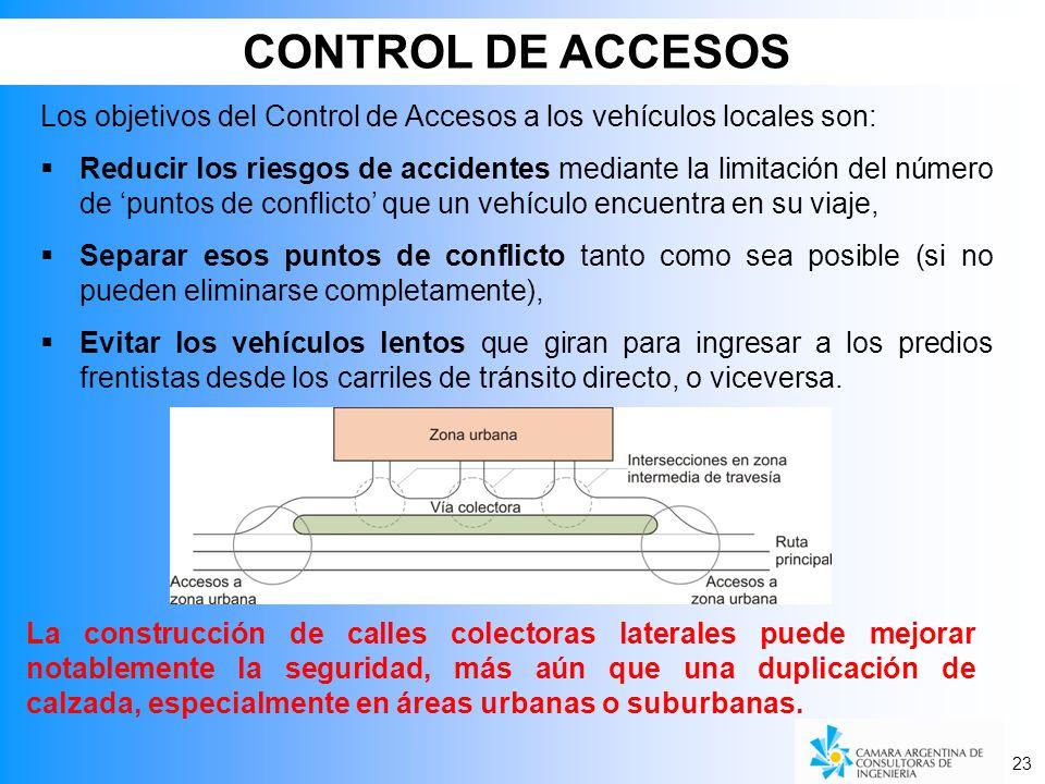 23 La construcción de calles colectoras laterales puede mejorar notablemente la seguridad, más aún que una duplicación de calzada, especialmente en áreas urbanas o suburbanas.