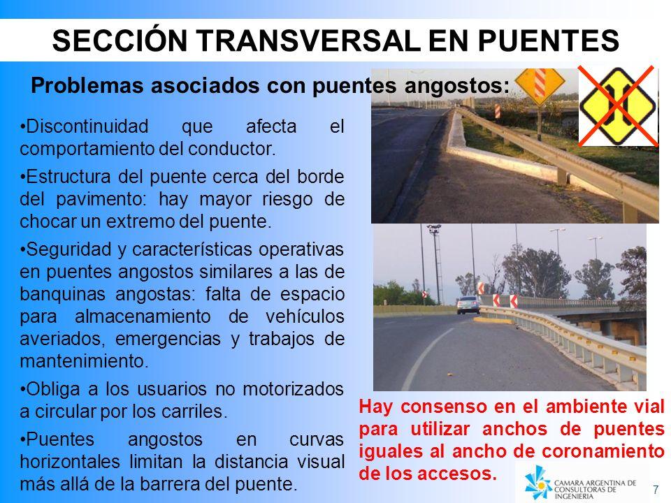 7 SECCIÓN TRANSVERSAL EN PUENTES Discontinuidad que afecta el comportamiento del conductor. Estructura del puente cerca del borde del pavimento: hay m