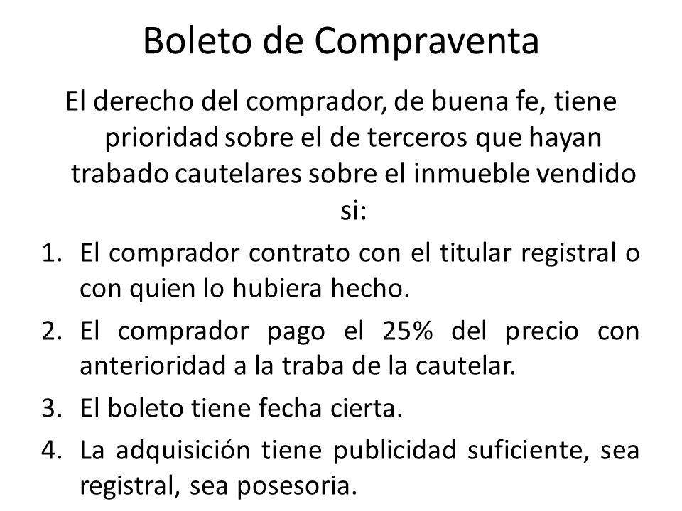 Boleto de Compraventa El derecho del comprador, de buena fe, tiene prioridad sobre el de terceros que hayan trabado cautelares sobre el inmueble vendi
