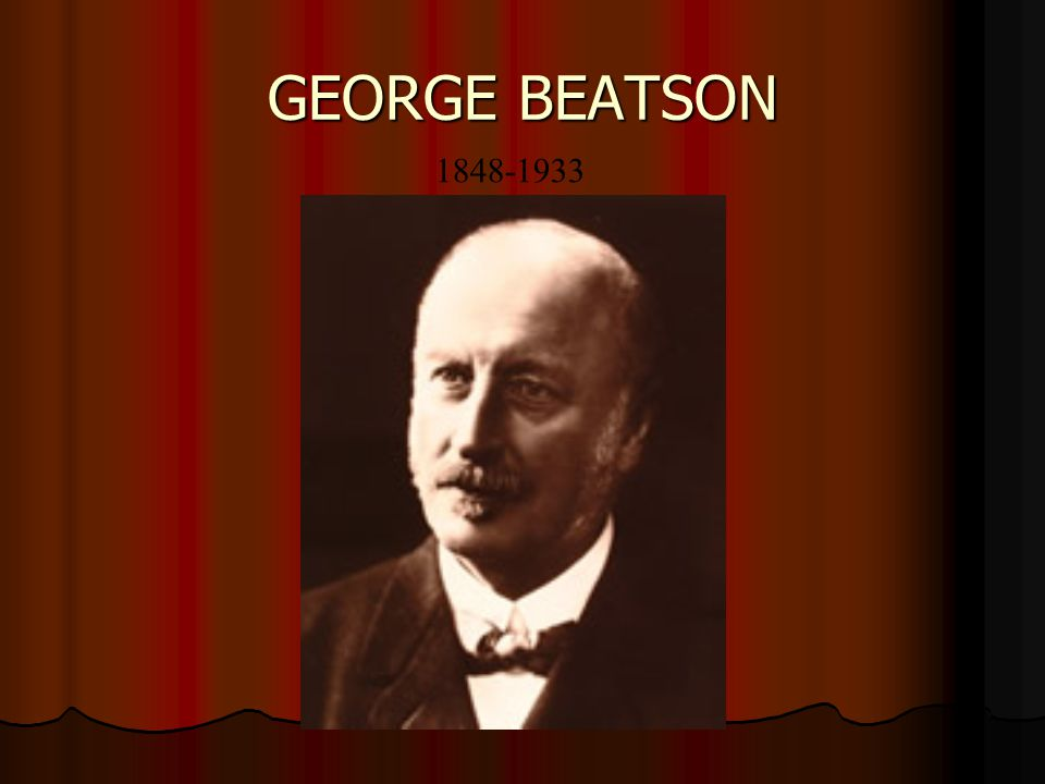 GEORGE BEATSON 1848-1933