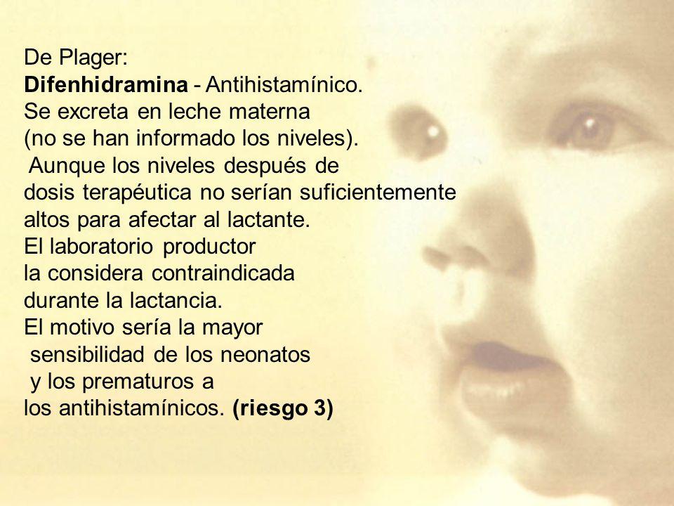De Plager: Difenhidramina - Antihistamínico.