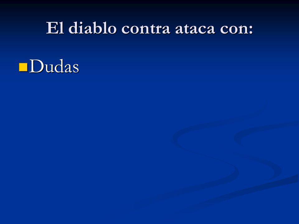 El diablo contra ataca con: Dudas Dudas
