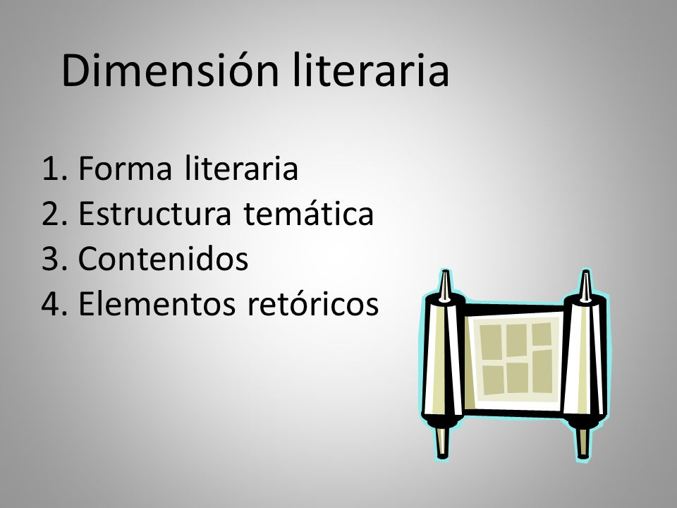 Dimensión literaria 1. Forma literaria 2. Estructura temática 3. Contenidos 4. Elementos retóricos
