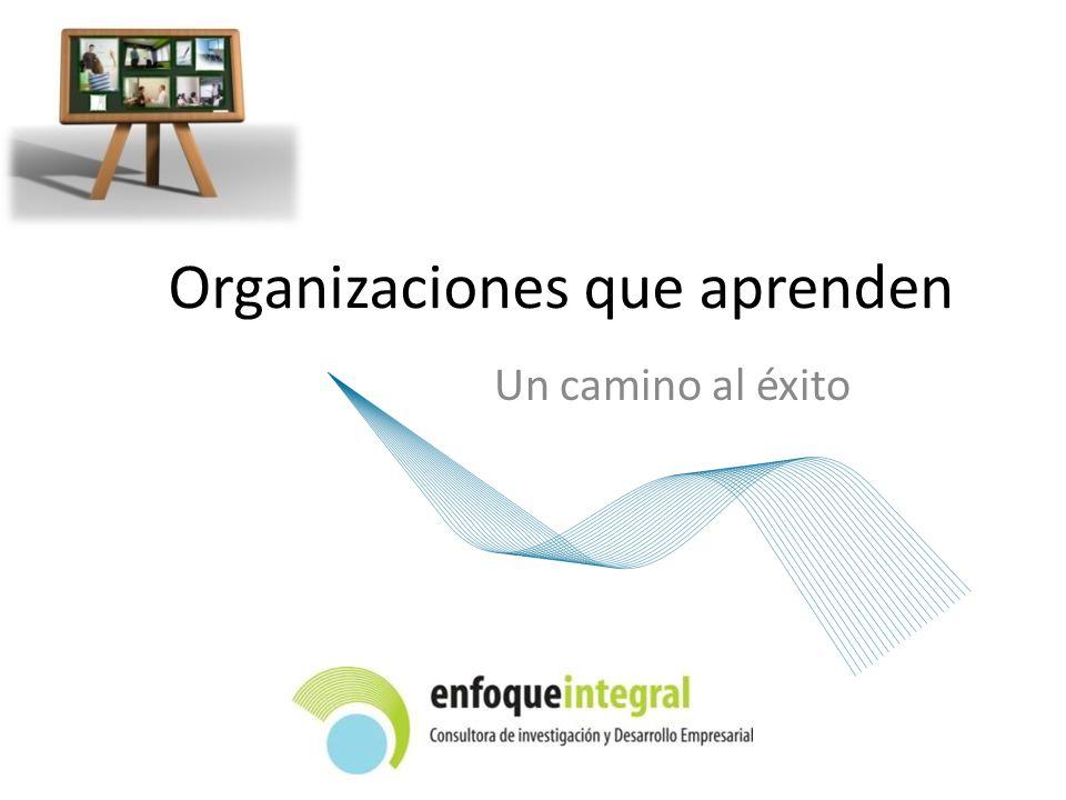 Organizaciones que aprenden Un camino al éxito