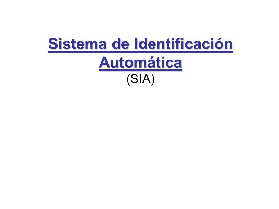 Sistema de Identificación Automática Sistema de Identificación Automática (SIA)