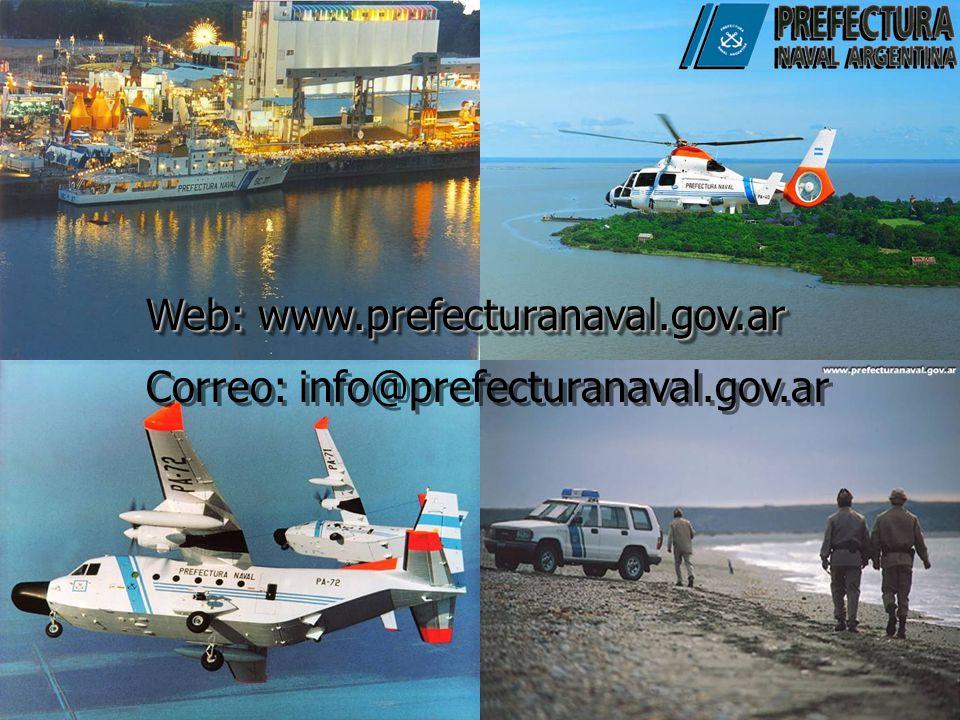 Web: www.prefecturanaval.gov.ar Correo: info@prefecturanaval.gov.ar Web: www.prefecturanaval.gov.ar Correo: info@prefecturanaval.gov.ar