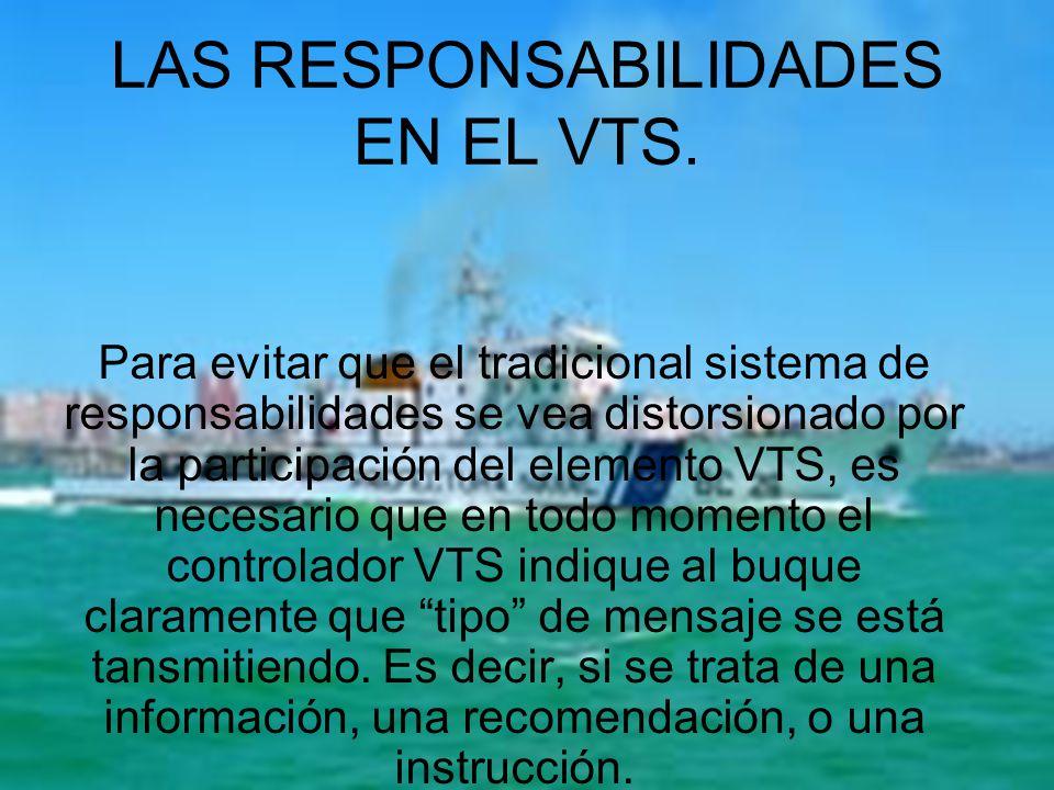 LAS RESPONSABILIDADES EN EL VTS. Para evitar que el tradicional sistema de responsabilidades se vea distorsionado por la participación del elemento VT