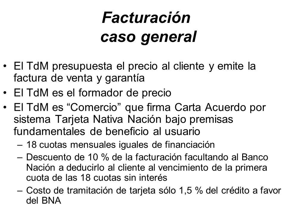 Facturación caso general El TdM presupuesta el precio al cliente y emite la factura de venta y garantía El TdM es el formador de precio El TdM es Come