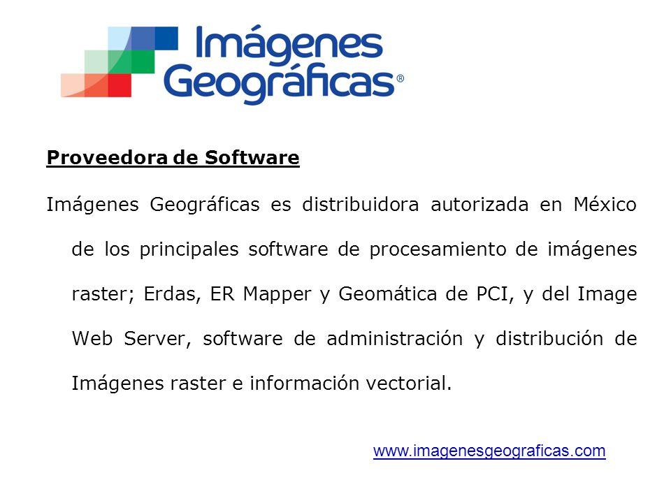 Proveedora de Software Imágenes Geográficas es distribuidora autorizada en México de los principales software de procesamiento de imágenes raster; Erdas, ER Mapper y Geomática de PCI, y del Image Web Server, software de administración y distribución de Imágenes raster e información vectorial.