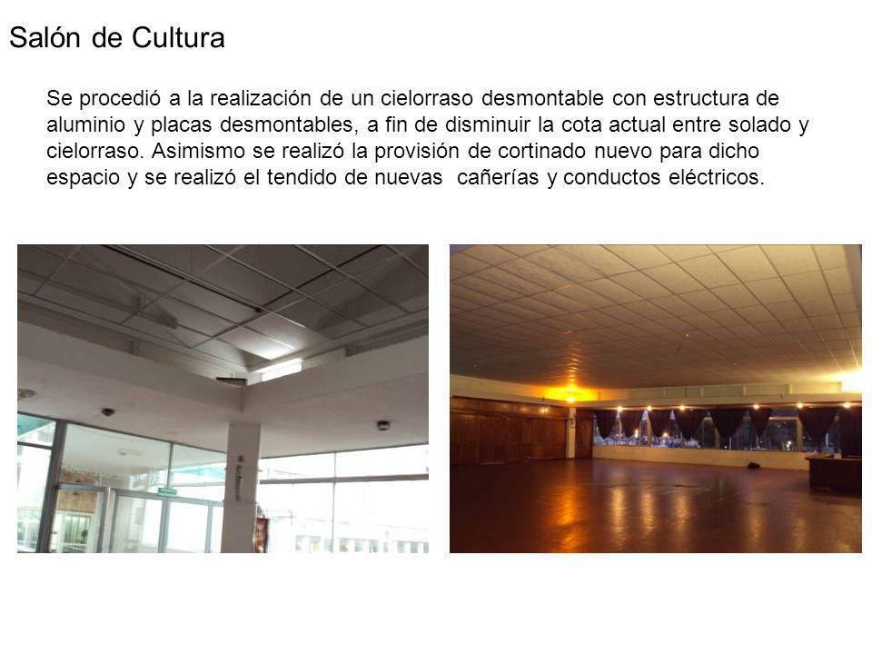 Salón de Cultura Se procedió a la realización de un cielorraso desmontable con estructura de aluminio y placas desmontables, a fin de disminuir la cota actual entre solado y cielorraso.