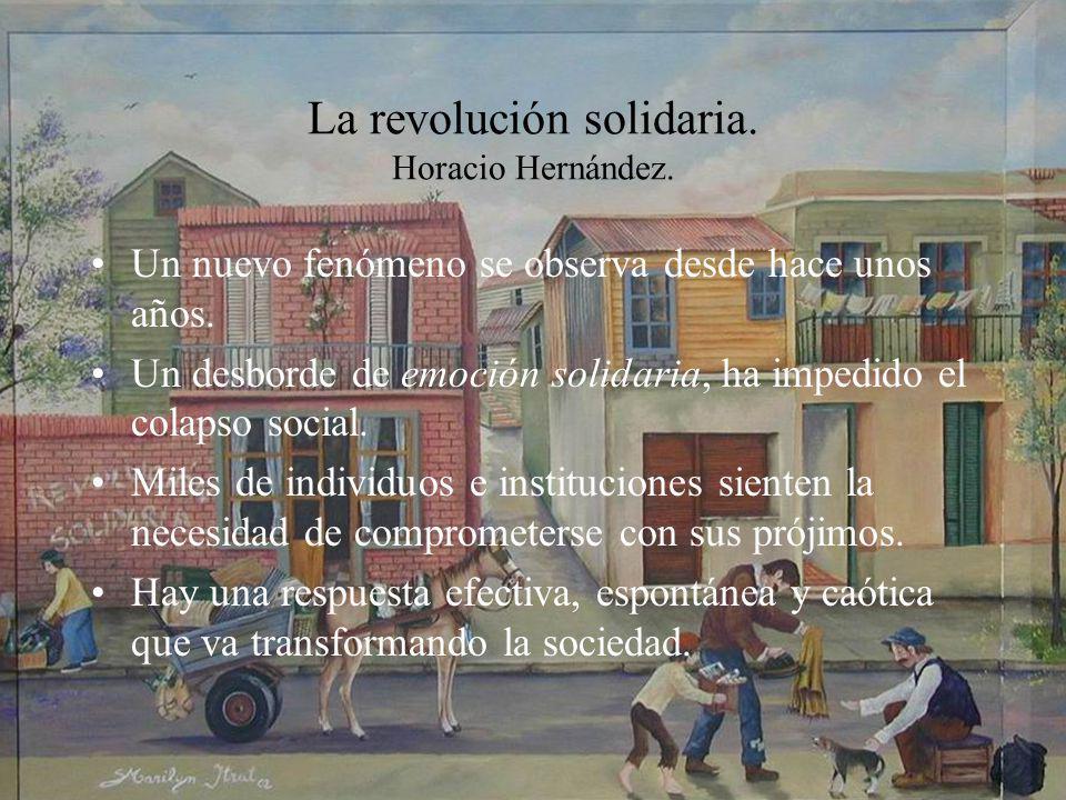 La revolución solidaria.Horacio Hernández. Un nuevo fenómeno se observa desde hace unos años.