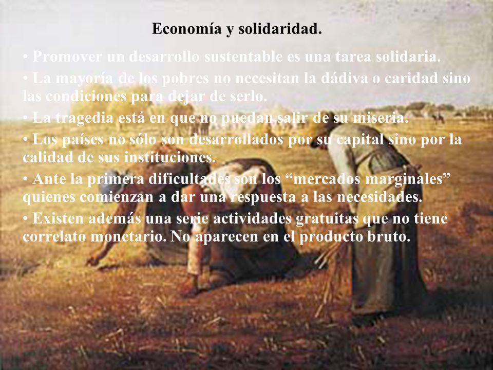 Economía y solidaridad. Promover un desarrollo sustentable es una tarea solidaria.