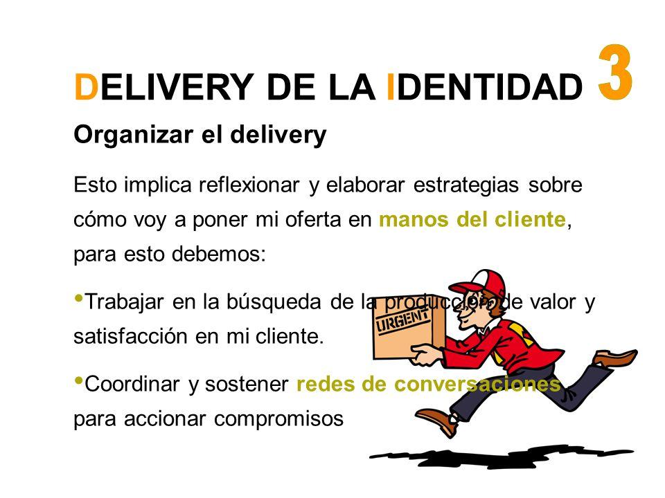 Organizar el delivery Esto implica reflexionar y elaborar estrategias sobre cómo voy a poner mi oferta en manos del cliente, para esto debemos: Trabaj
