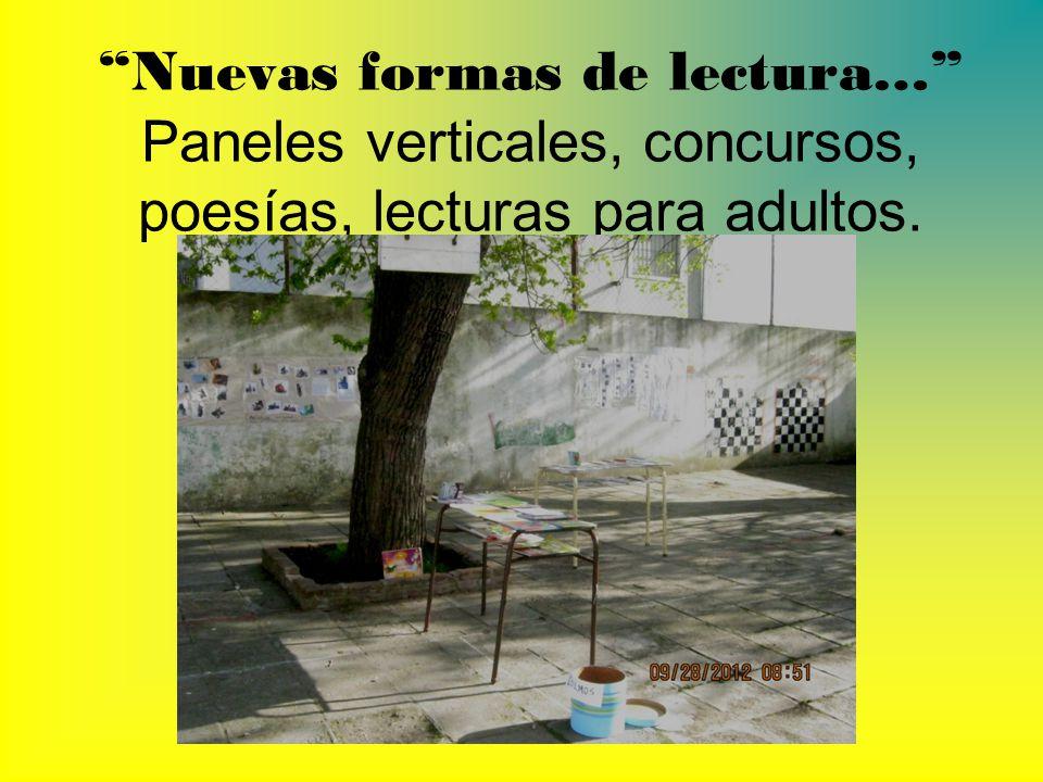 Nuevas formas de lectura… Paneles verticales, concursos, poesías, lecturas para adultos.