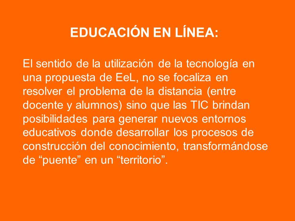 El sentido de la utilización de la tecnología en una propuesta de EeL, no se focaliza en resolver el problema de la distancia (entre docente y alumnos