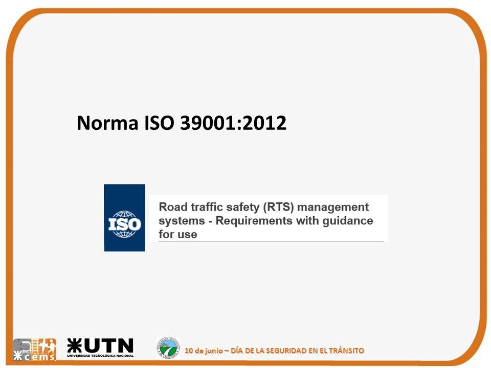 10 de junio – DÍA DE LA SEGURIDAD EN EL TRÁNSITO Norma ISO 39001:2012