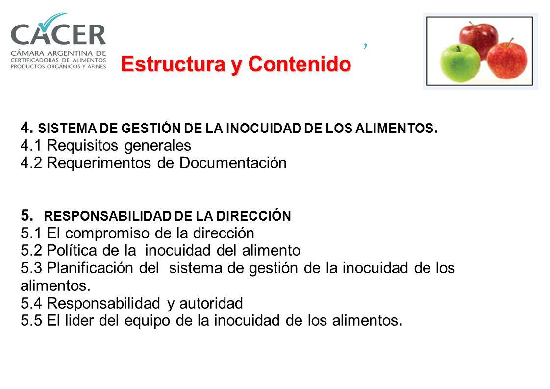 ISO 22000: ESTRUCTURA 1Alcance 2Referencias Normativas 3Términos y definiciones 4Sistema de Gestión de Seguridad de Alimentos 5Responsabilidad Gerenci