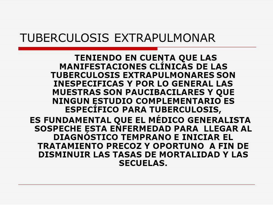 TUBERCULOSIS EXTRAPULMONAR TRATAMIENTO a) Fase intensiva o esterilizante : dos meses de HRZE en forma diaria que incluye 60 tomas y b) Fase de consolidación: Se recomienda una fase de consolidación más prolongada, de 7 a 10 meses con H R diaria para los pacientes con formas graves de TB pulmonar, extrapulmonar y diseminada.