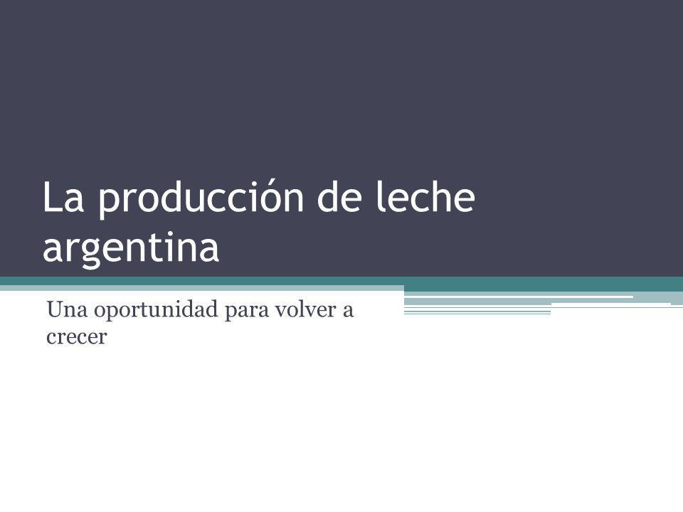 La producción de leche argentina Una oportunidad para volver a crecer