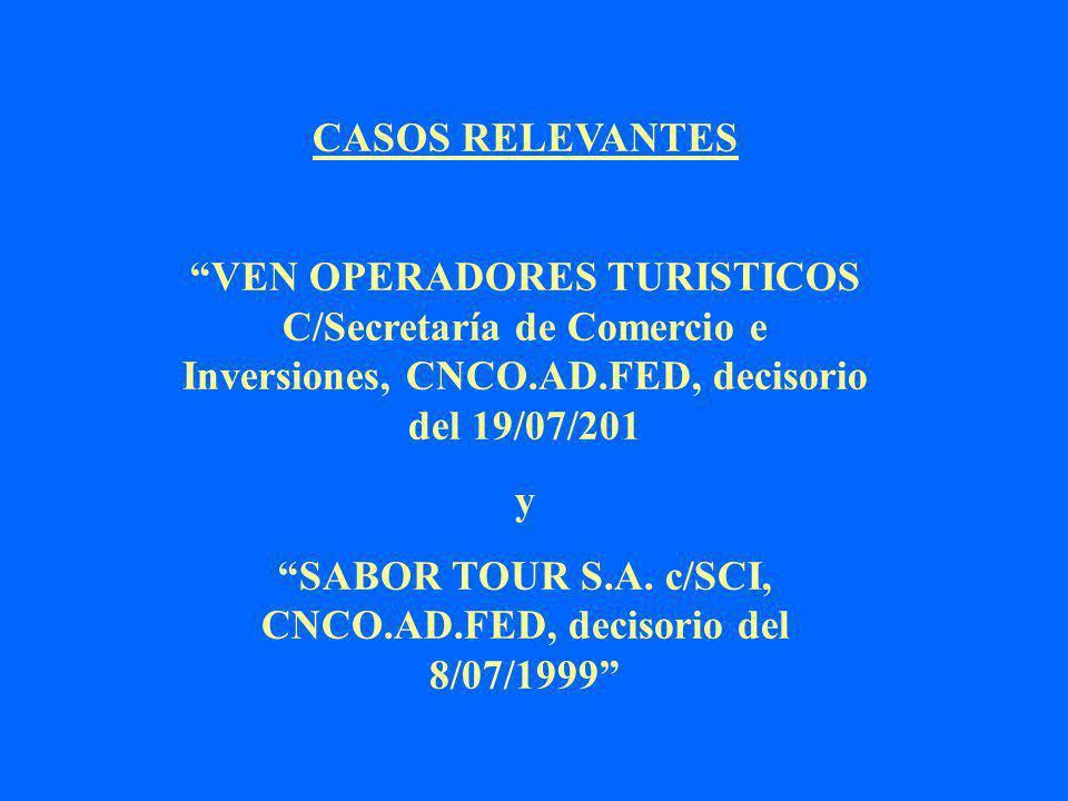CASOS RELEVANTES VEN OPERADORES TURISTICOS C/Secretaría de Comercio e Inversiones, CNCO.AD.FED, decisorio del 19/07/201 y SABOR TOUR S.A.