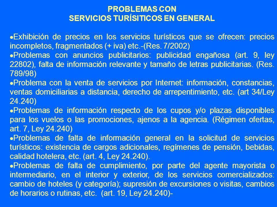 PROBLEMAS CON SERVICIOS TURÍSITICOS EN GENERAL Exhibición de precios en los servicios turísticos que se ofrecen: precios incompletos, fragmentados (+ iva) etc.-(Res.