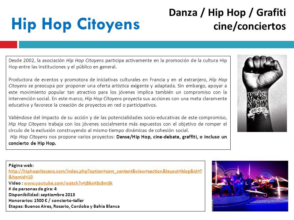 Hip Hop Citoyens Desde 2002, la asociación Hip Hop Citoyens participa activamente en la promoción de la cultura Hip Hop entre las instituciones y el público en general.