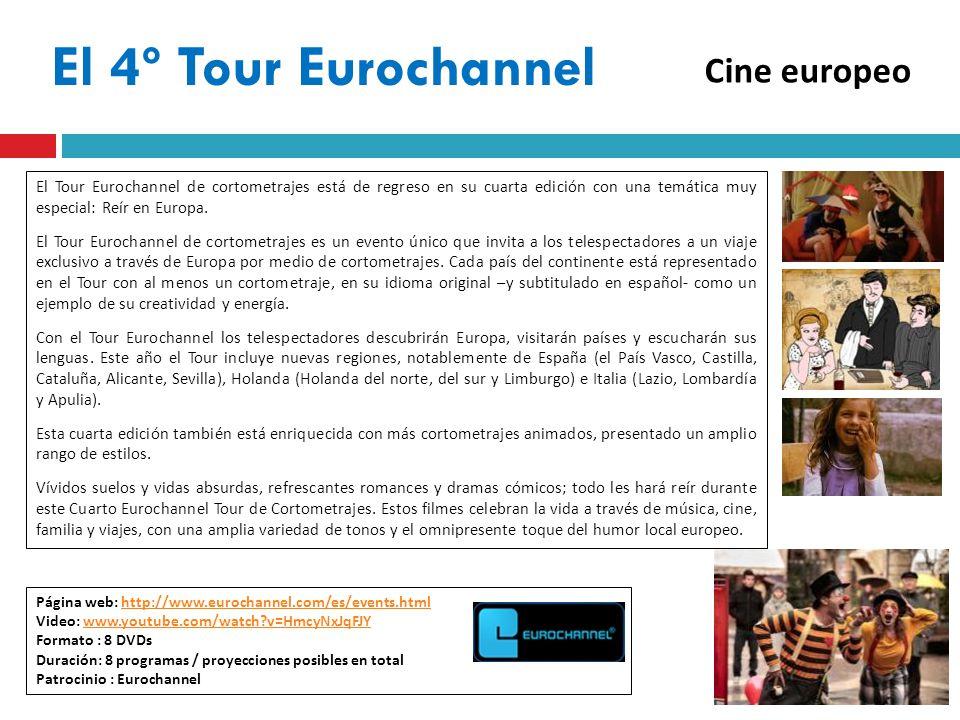 El 4º Tour Eurochannel Página web: http://www.eurochannel.com/es/events.htmlhttp://www.eurochannel.com/es/events.html Video: www.youtube.com/watch v=HmcyNxJqFJYwww.youtube.com/watch v=HmcyNxJqFJY Formato : 8 DVDs Duración: 8 programas / proyecciones posibles en total Patrocinio : Eurochannel El Tour Eurochannel de cortometrajes está de regreso en su cuarta edición con una temática muy especial: Reír en Europa.