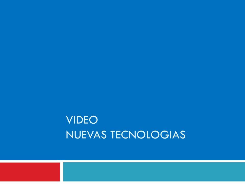 VIDEO NUEVAS TECNOLOGIAS