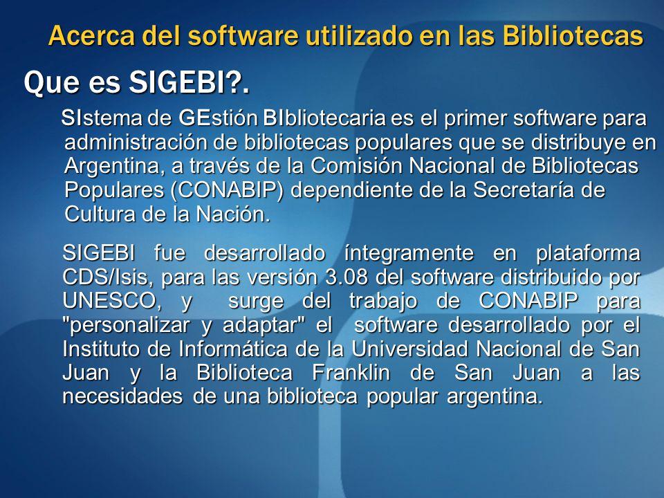 Pero....HOY quién usa SIGEBI?.