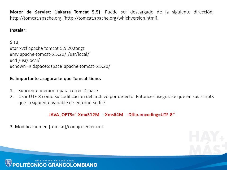 Motor de Servlet: (Jakarta Tomcat 5.5): Puede ser descargado de la siguiente dirección: http://tomcat.apache.org [http://tomcat.apache.org/whichversio