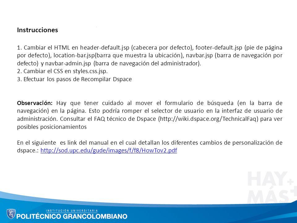 Instrucciones 1. Cambiar el HTML en header-default.jsp (cabecera por defecto), footer-default.jsp (pie de página por defecto), location-bar.jsp(barra