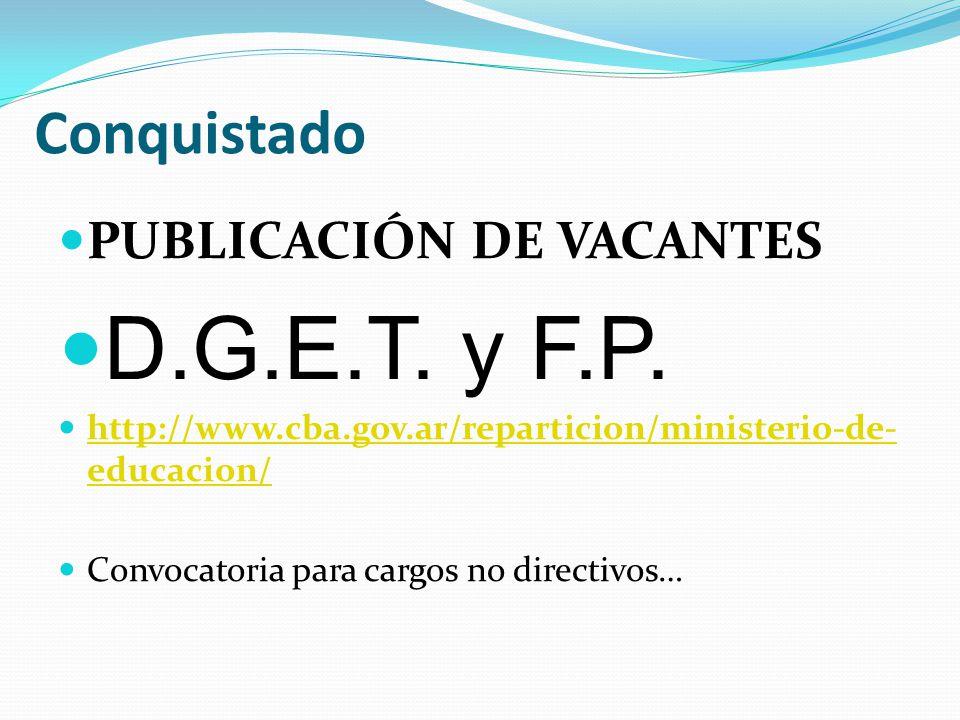 Conquistado PUBLICACIÓN DE VACANTES D.G.E.T. y F.P. http://www.cba.gov.ar/reparticion/ministerio-de- educacion/ http://www.cba.gov.ar/reparticion/mini