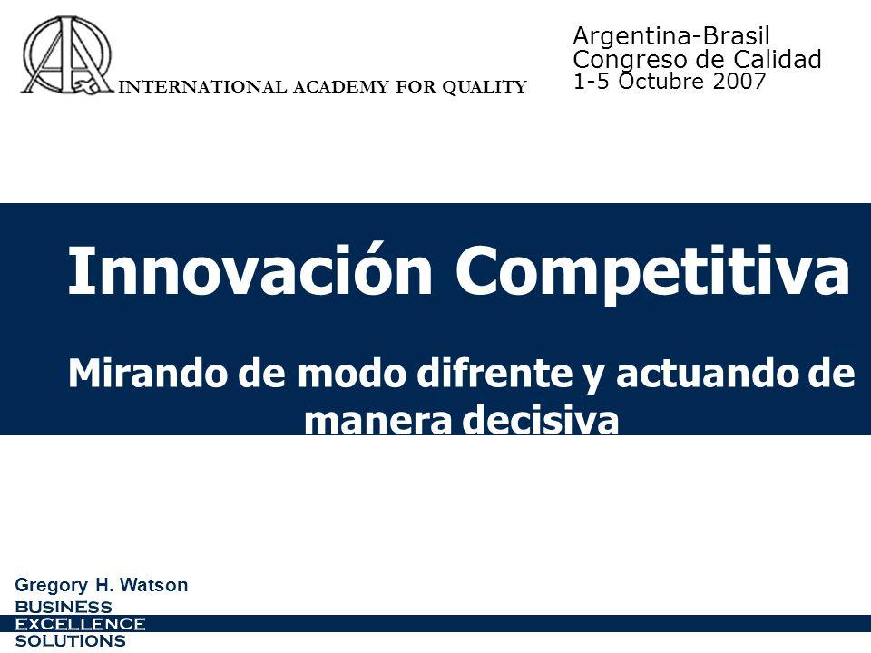 Innovación Competitiva Mirando de modo difrente y actuando de manera decisiva Gregory H.