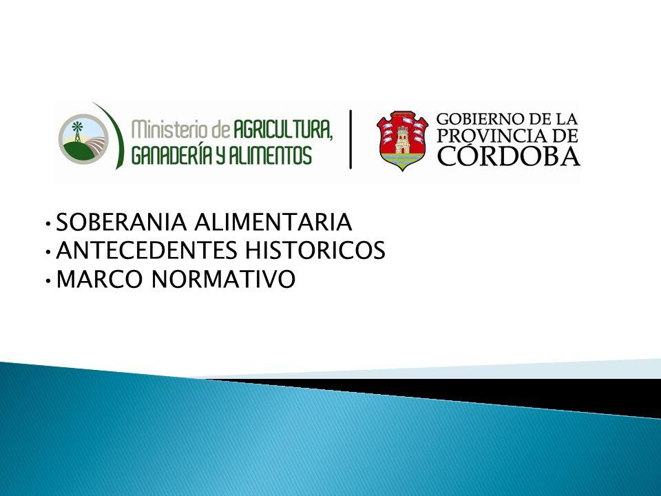 SOBERANIA ALIMENTARIA ANTECEDENTES HISTORICOS MARCO NORMATIVO PRO.C.A.R.