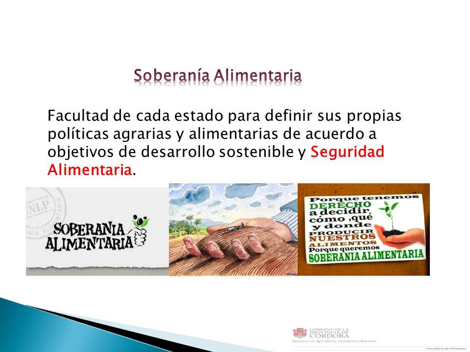Facultad de cada estado para definir sus propias políticas agrarias y alimentarias de acuerdo a objetivos de desarrollo sostenible y Seguridad Alimentaria.