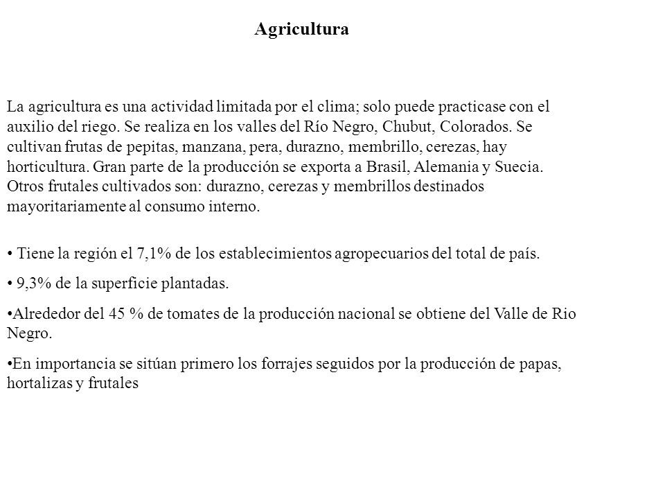Agricultura Tiene la región el 7,1% de los establecimientos agropecuarios del total de país. 9,3% de la superficie plantadas. Alrededor del 45 % de to