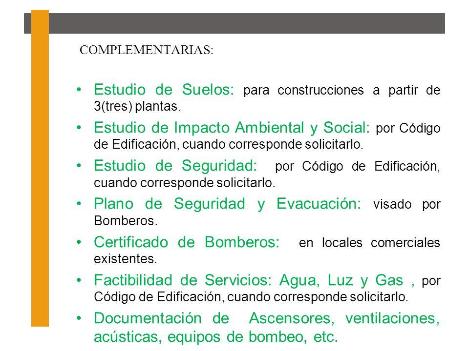 COMPLEMENTARIAS: Estudio de Suelos: para construcciones a partir de 3(tres) plantas. Estudio de Impacto Ambiental y Social: por Código de Edificación,